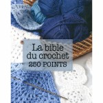 MARIE CLAIRE LA BIBLE DU CROCHET 250 POINTS