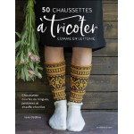 50 CHAUSSETTES A TRICOTER COMME EN LETTONIE EDITIONS DE SAXE