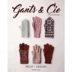 GANTS ET CIE - TRICOT CROCHET LES EDITIONS DE SAXE